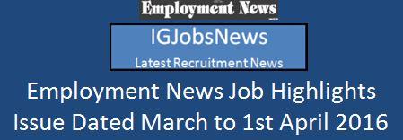 Employment News Job Highlights 26th March 2016