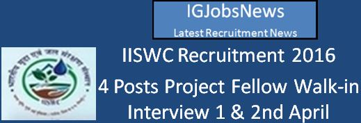ICAR IISWC recruitment Walk-in Interview March 2016
