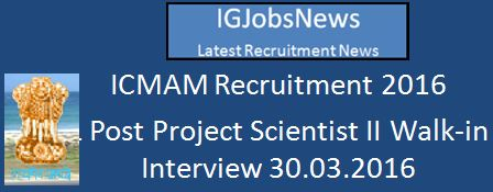 ICMAM Recruitment March 2016 Walk-in Interview