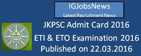JKPSC ETI & ETO Admit Card 2016