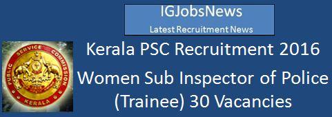 Kerala PSC Women Police SI Recruitment 2016