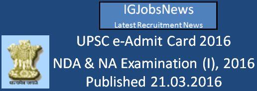 UPSC NDA & NA Examination (I), 2016 e-Admit Card