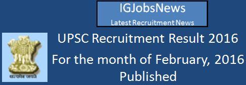 UPSC Recruitment Result February 2016
