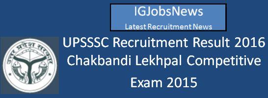 UPSSSC Chakbandi Lekhpal Competitive Exam 2015 Result 2016