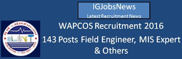 WAPCOS Recruitment Notification 143 Posts March 2016