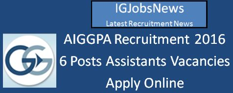 AIGGPA Recruitment April 2016_6 Vacancies