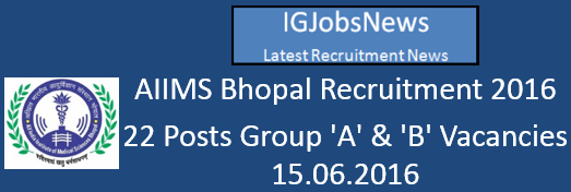 AIIMS Bhopal Recruitment Notification May 2016