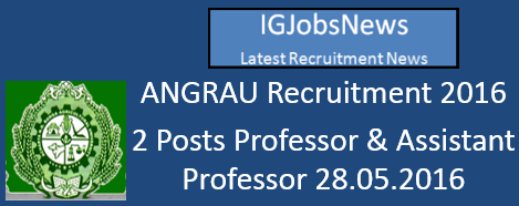 ANGRAU Recruitment Notification May 2016