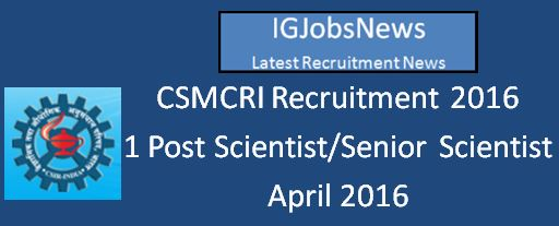 CSIR CSMCRI Recruitment Notification April 2016