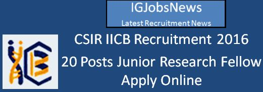 CSIR IICB JRF Recruitment April 2016