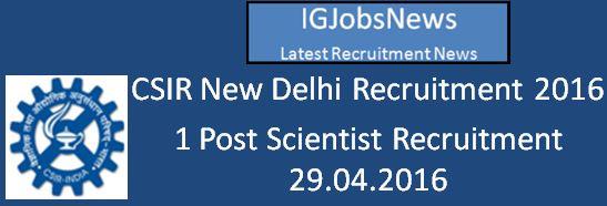 CSIR New Delhi Recruitment April 2016