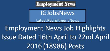 Employment News Job Highlights 16th April 2016