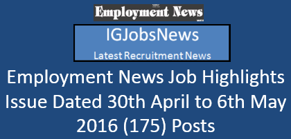 Employment Notification Dated 30th April 2016