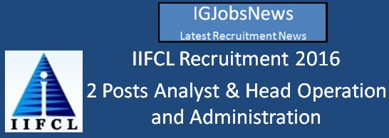 IIFCL Recruitment Notification April 2016