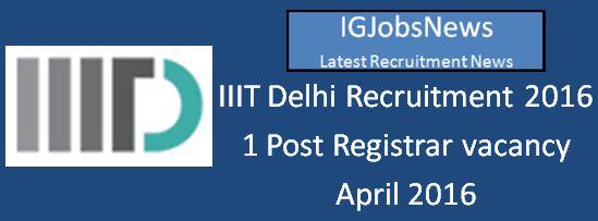 IIIT Delhi Recruitment April 2016