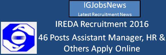 IREDA Recruitment 2016 - 46 Vacancies
