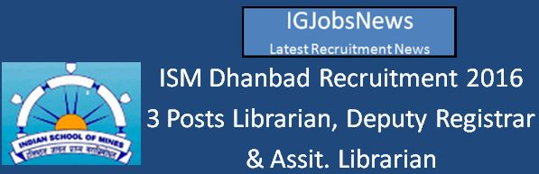 ISM Dhanbad Jharkhan Recruitment Notification April 2016