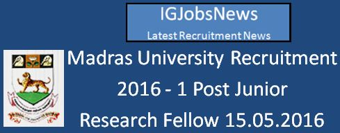 Madras University Recruitment April 2016