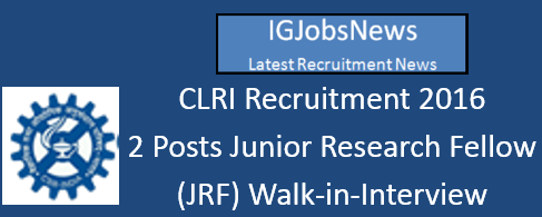 CLRI Recruitment Notification May June 2016