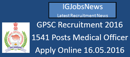 GPSC Medical Officer Recruitment Notification May 2016