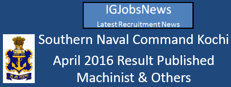 Join Indian Naval Kochi April 2016 Result Published
