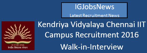 KVS Chennai PGT TGT Walk-in-Interview Notification May 2016