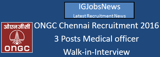 ONGC Recruitment Notification Walk-in-Interview June 2016 Chennai