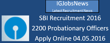 SBI Probation Officers Recruitment Notification 04.05.2016