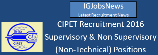 CIPET Recruitment 2016 Notification