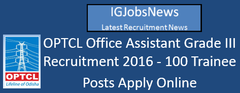 OPTCL Office Assistant Grade III Recruitment 2016