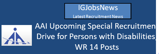 AAI Upcoming Special Recruitment Drive for Persons with Disabilities, WR 14 Posts