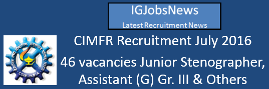 CIMFR Recruitment July 2016