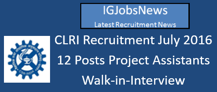 CLRI Recruitment July 2016