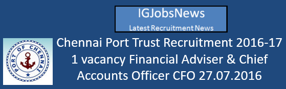 Chennai Port Trust Recruitment 2016-17