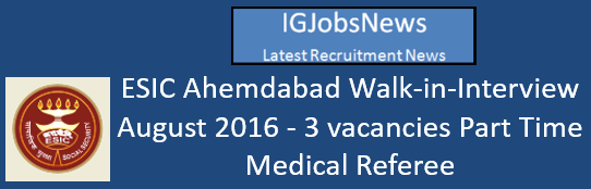 ESIC Ahemdabad Walk-in-Interview August 2016