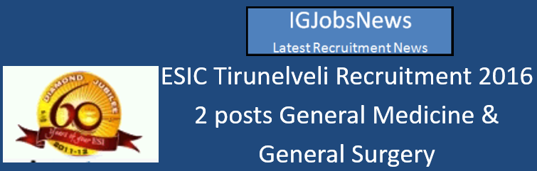 ESIC Tirunelveli Recruitment 2016