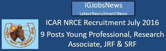 ICAR NRCE Recruitment July 2016
