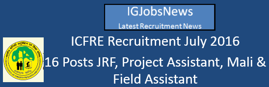 ICFRE Recruitment July 2016
