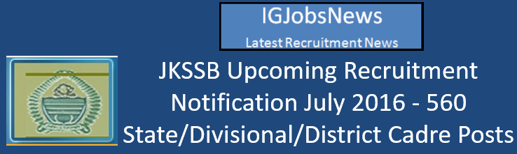 JKSSB Upcoming Recruitment Notification July 2016