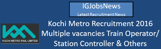 Kochi Metro Recruitment 2016
