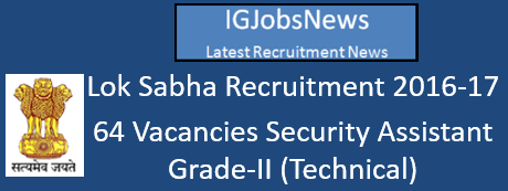 Lok Sabha Security Assistant Recruitment 2016-17 Advertisement