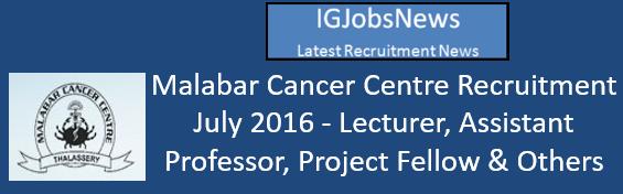 Malabar Cancer Centre Recruitment July 2016