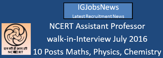 NCERT Assistant Professor walk-in-Interview July 2016