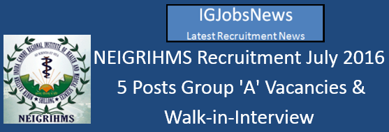 NEIGRIHMS Recruitment July 2016