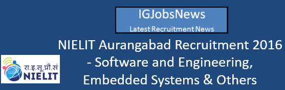 NIELIT Aurangabad Recruitment 2016