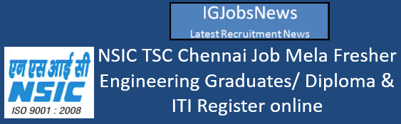NSIC TSC Chennai Job Mela Fresher 29.07.2016