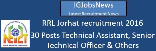 RRL Jorhat recruitment 2016 – 30 Posts Technical Assistant