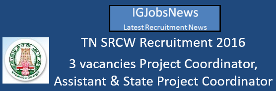 TN SRCW Recruitment 2016 – 3 vacancies Project Coordinator