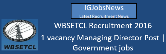 WBSETCL Recruitment 2016 MD Vacancy