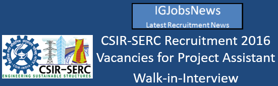 CSIR-SERC Recruitment 2016